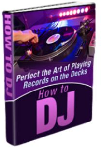 How to Perfect the Art of Being A DJ