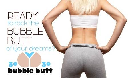 30/30 Bubble Butt Program