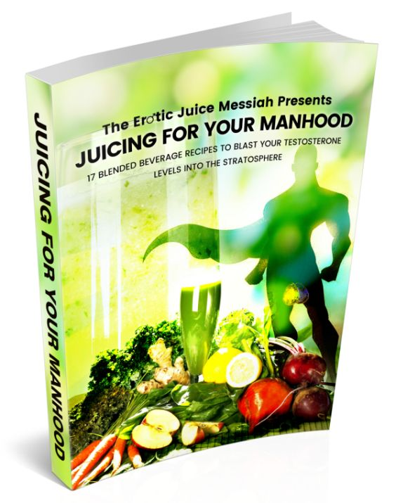 Juicing For your Manhood book cover