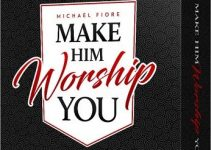 Make Him Worship You